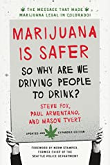 Marijuana is Safer: So Why Are We Driving People to Drink? 2nd Edition Paperback