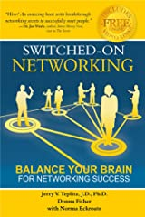 Switched-On Networking: Balance Your Brain For Networking Success Paperback