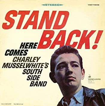 Stand Back Musselwhite Charlie South Side Band Musselwhite Charly Amazon De Musik