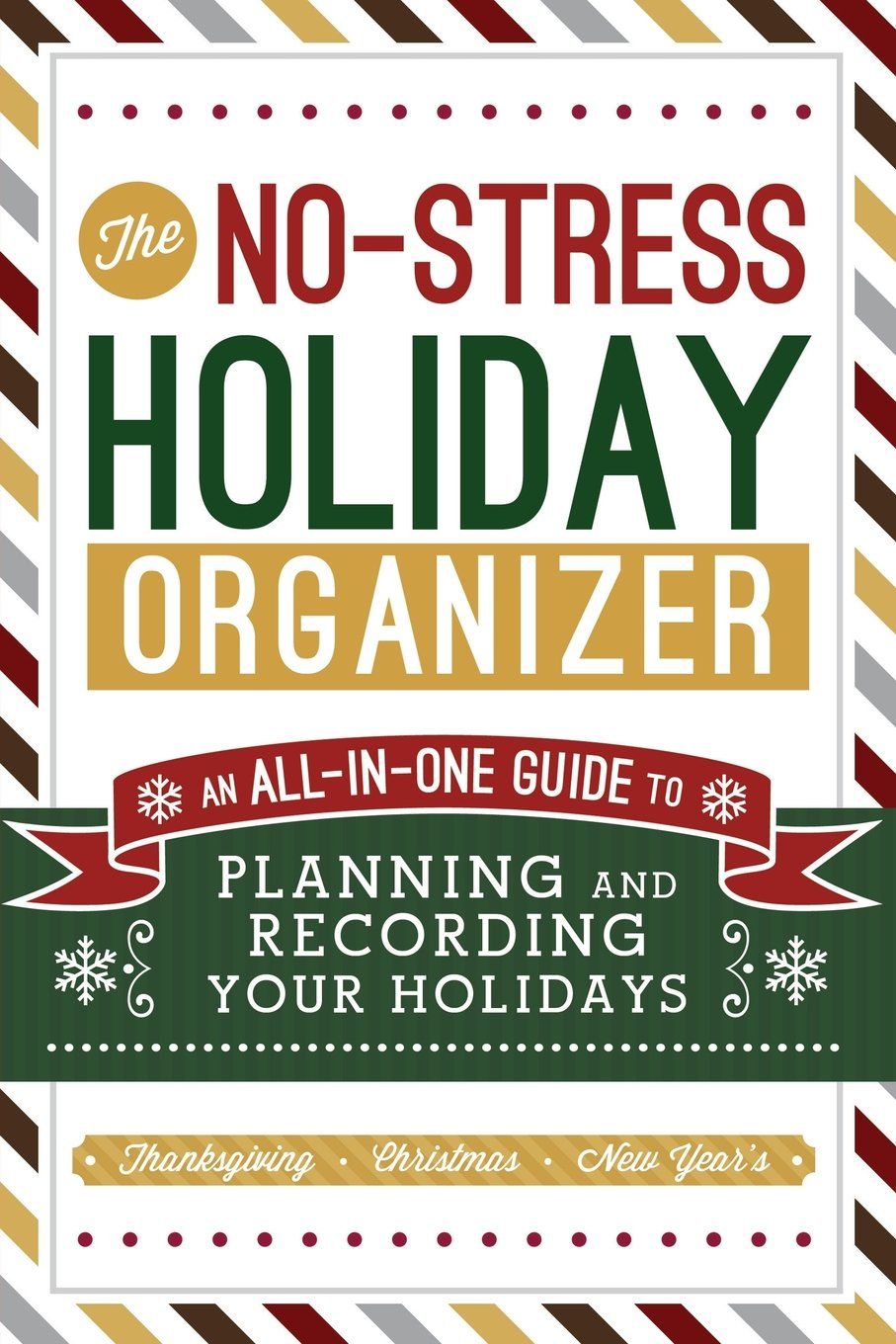 The No-Stress Holiday Organizer: An All-in-One Guide to Planning and ...