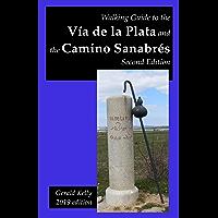 Walking Guide to the Via de la Plata and the Camino Sanabres Second Edition (English Edition)