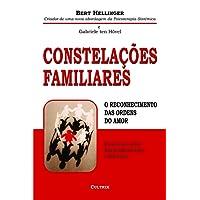 Constelações Familiares. O Reconhecimento das Ordens do Amor