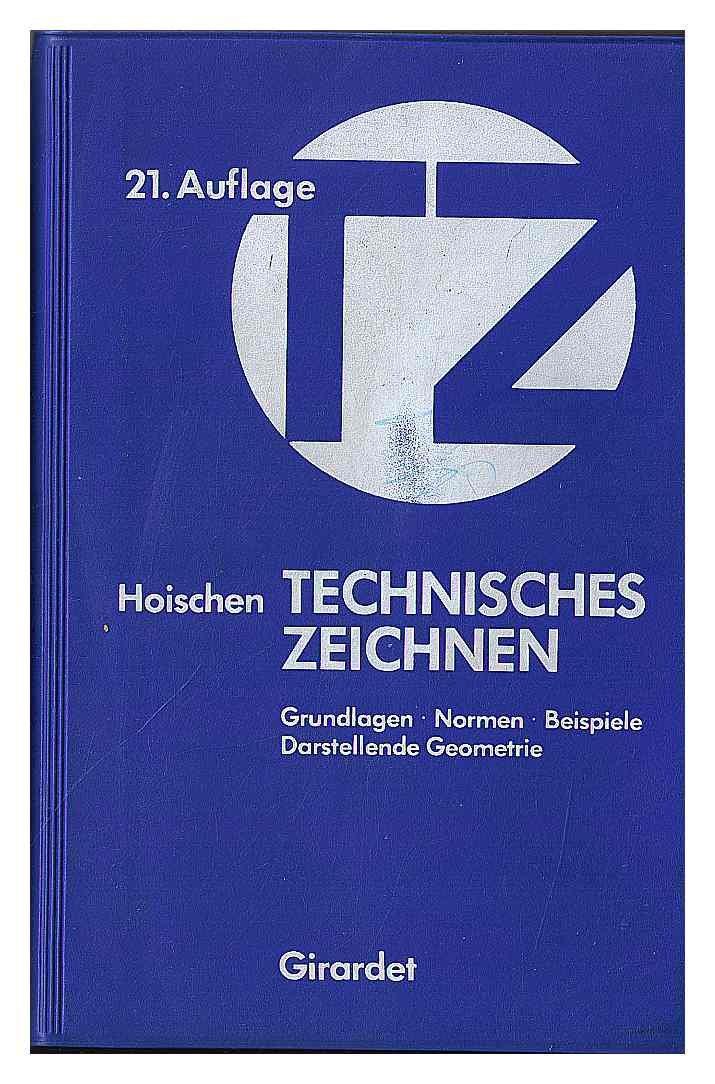 Technisches Zeichnen. Grundlagen, Normen, Beispiele. Darstellende Geometrie
