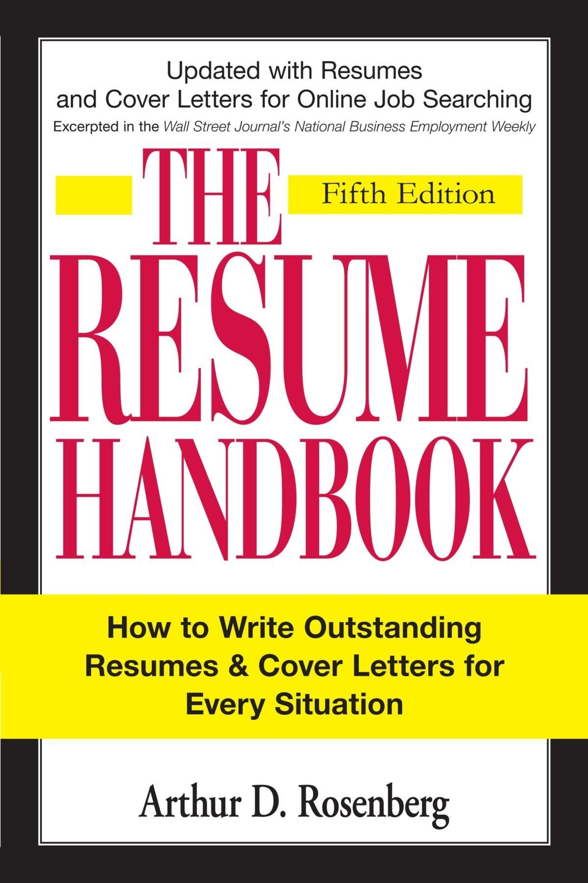The Resume Handbook: How to Write Outstanding Resumes and Cover Letters for Every Situation ebook
