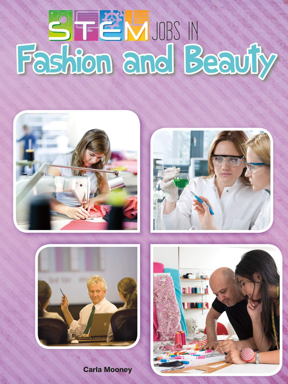 Stem Jobs In Fashion And Beauty Stem Jobs You Ll Love Mooney Carla 9781627178228 Amazon Com Books