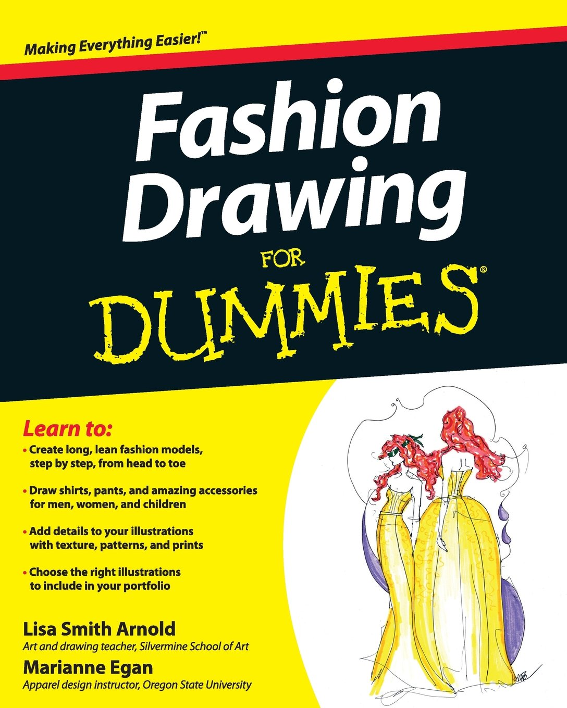 Fashion Drawing For Dummies Arnold Lisa Egan Marianne 9780470601600 Amazon Com Books