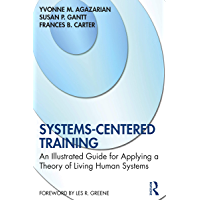 Systems-Centered Training: An Illustrated Guide for Applying a Theory of Living Human Systems (English Edition)
