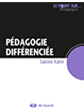 Pédagogie différenciée: Guide pédagogique (Le point sur… Pédagogie)
