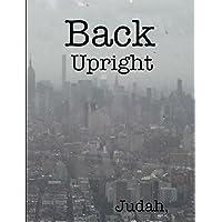 Back Upright: Skull & Bones, Knights Templar, Freemasons & The Bible (Sacred Scroll...