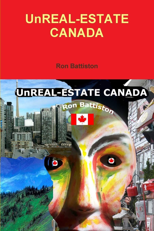 UnREAL-ESTATE CANADA: Amazon.es: Battiston, Ron: Libros en ...