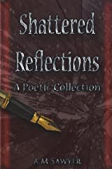 Shattered Reflections: A Poetic Collection Paperback