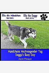 "Hundis Aufregender Tag (Doggy's Busy Day) (Buchreihe ""Ella Der Hund"" (Ella the Doggy))"