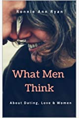 What Men Think About Dating, Love & Women Kindle Edition
