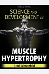 Science and Development of Muscle Hypertrophy Kindle Edition