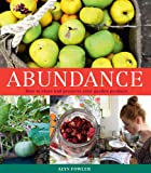 Abundance: How to Store and Preserve Your Garden Produce