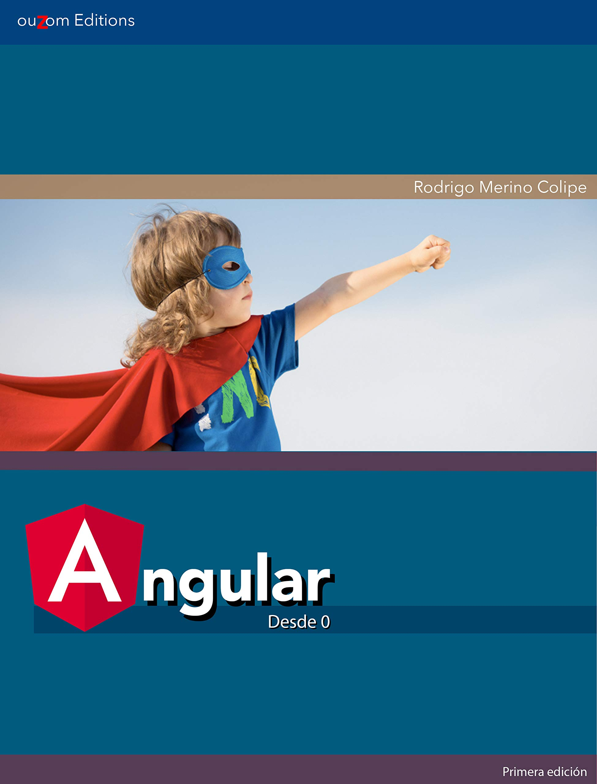 Angular desde 0: Un enfoque práctico por Rodrigo Merino