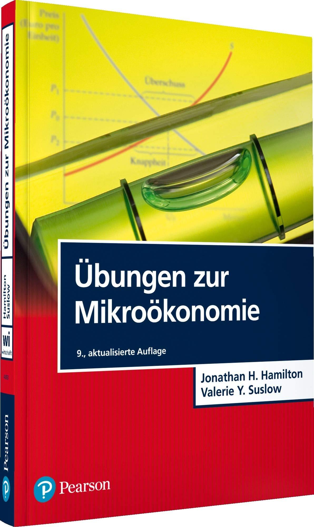 Übungen zur Mikroökonomie (Pearson Studium - Economic VWL) - Prof ...