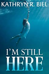 I'm Still Here Kindle Edition