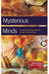 Mysterious Minds: The Neurobiology of Psychics, Mediums, and Other Extraordinary People Hardcover
