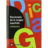 Diccionario de la lengua española. PRIMARIA: La Galera (Diccionarios La Galera) - 9788424604943