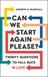 Can We Start Again Please? Twenty questions to fall back in love