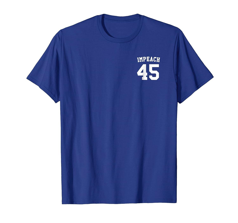 Impeach 45 T-Shirt Anti-Trump Tee-ln