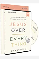 Jesus Over Everything Study Guide with DVD: Uncomplicating the Daily Struggle to Put Jesus First Paperback