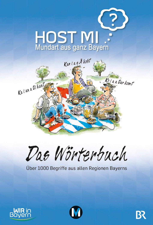 Host mi? - Das Wörterbuch: Mundart aus ganz Bayern Gebundenes Buch – 22. November 2018 Anthony Rowley Peter Ruge 376304051X Comic / Theorie