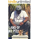 Land Of No Pity: A South Central Story
