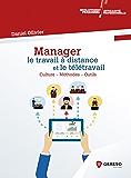 Manager le travail à distance et le télétravail: Culture - Méthodes - Outils