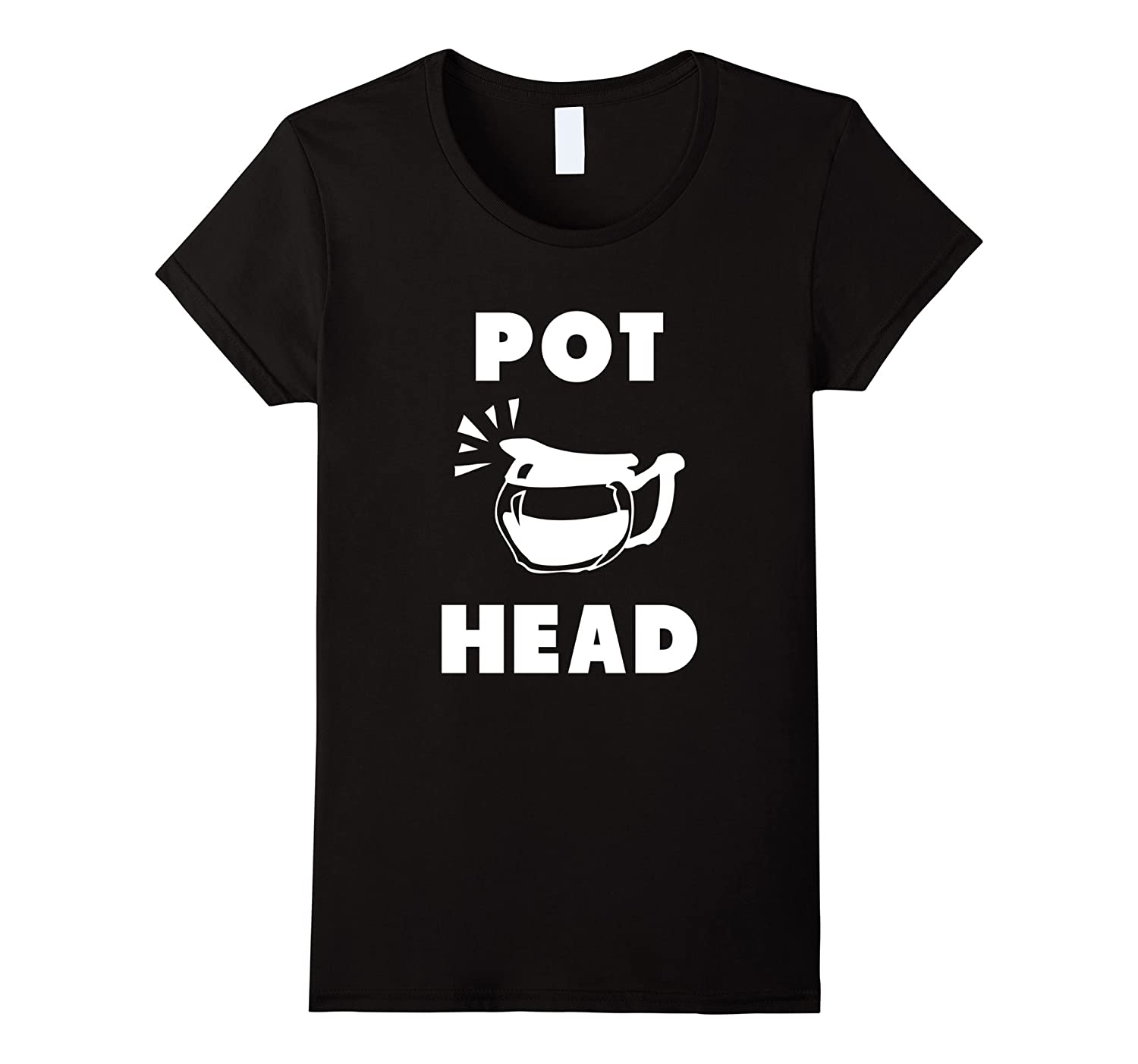 Pot Head Funny Coffee Shirt  Funny Coffee T Shirt Gift