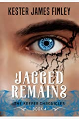Jagged Remains (The Keeper Chronicles, Book 4) Kindle Edition