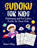 Sudoku for Kids: Challenging and Fun Sudoku Puzzles for Clever Kids