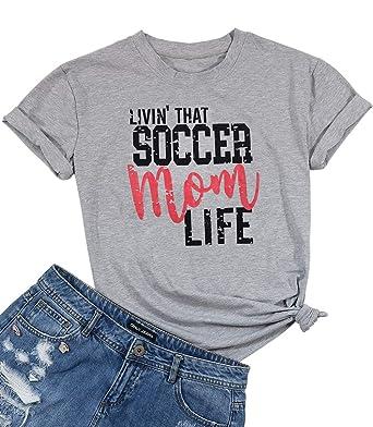47b50ea4955 Amazon.com: DUTUT Livin' That Soccer Mom Life Funny T Shirt Women's Short  Sleeve Summer Top Blouse: Clothing