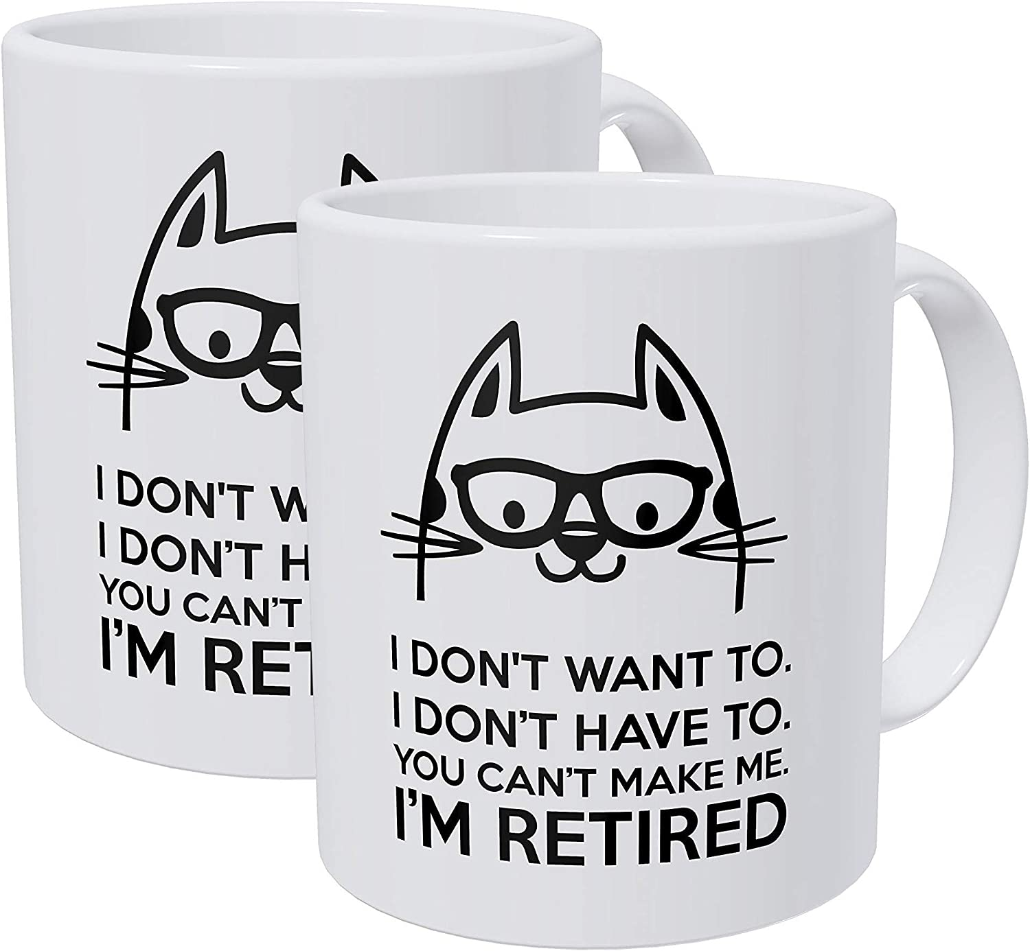 Willcallyou Pack of 2 Retired Cat, I Don't Want to, You Can't Make Me 11 Ounces Funny White Coffee Mug