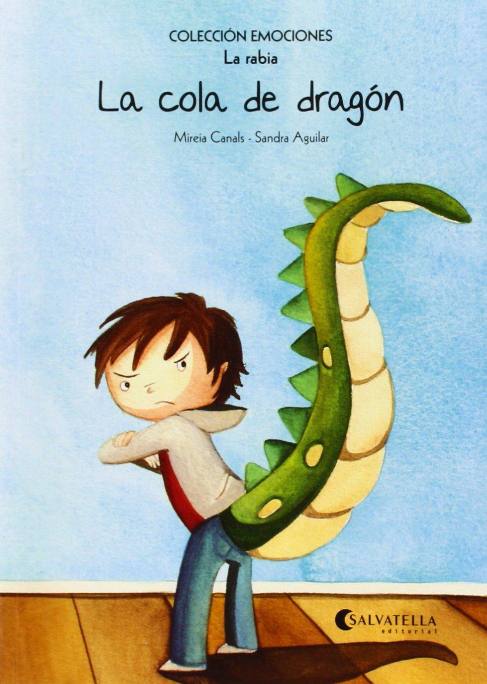 COLA DE DRAGON, LA.(LA RABIA).(EMOCIONES) (Spanish) Paperback – 2014