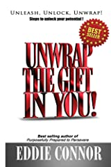 Unwrap The Gift In YOU! Kindle Edition
