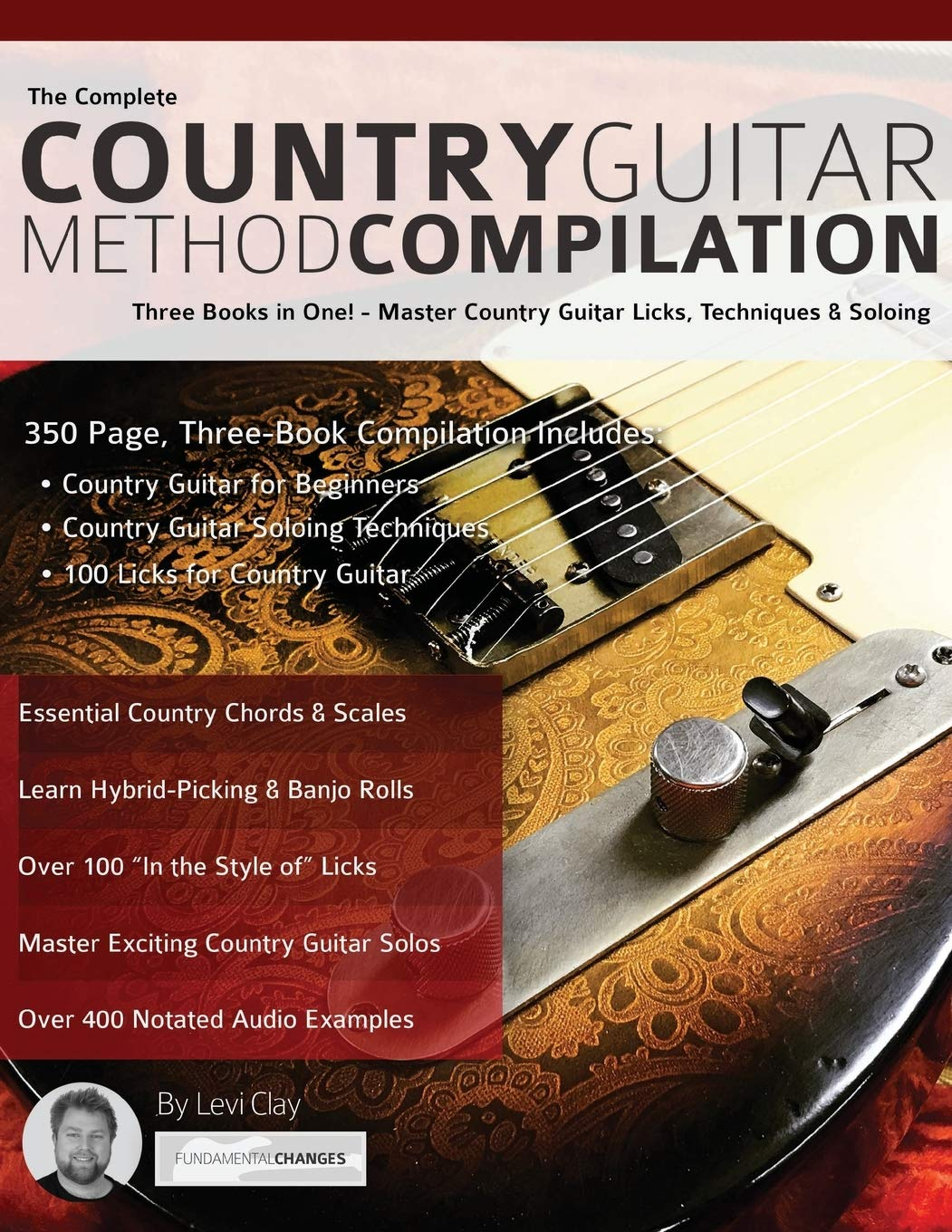 The Complete Country Guitar Method Compilation: Three Books in One! - Master Country Guitar Licks, Techniques & Soloing Learn Country Guitar: Amazon.es: Clay, Mr Levi, Alexander, Mr Joseph: Libros en idiomas extranjeros