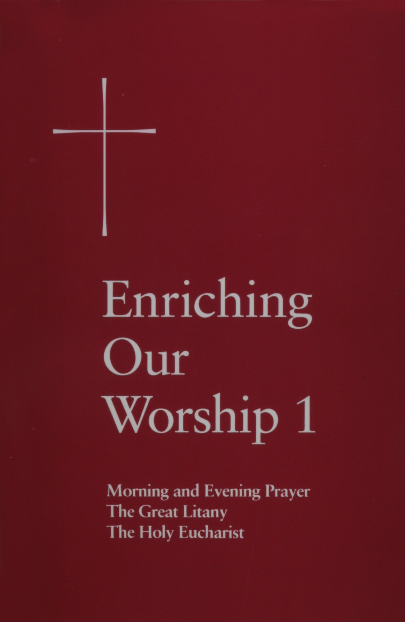 Enriching Our Worship 1 Morning And Evening Prayer The Great