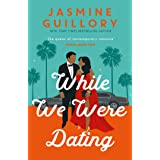 While We Were Dating: The sparkling new rom-com from the 'queen of contemporary romance' (Oprah Mag) (English Edition)