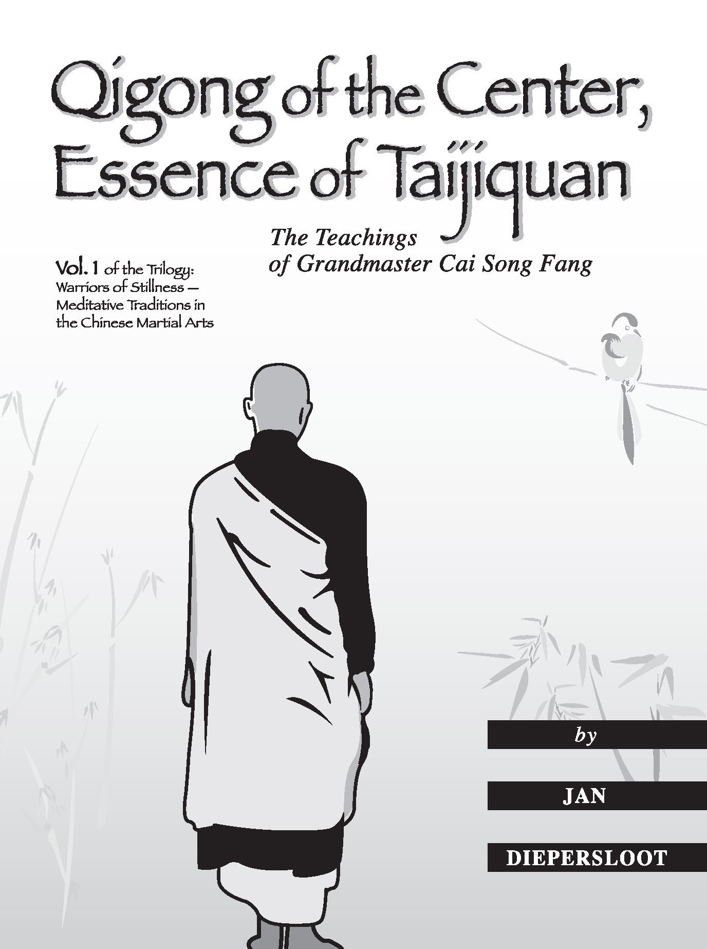 Qigong Of The Center, Essence Of Taijiquan: The Teachings Of Master Cai  Song Fang (warriors Of Stillness: Meditative Traditions In The Chinese  Martial