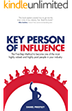 Key Person of Influence (Revised Edition): The Five-Step Method to become one of the most highly valued and highly paid people in your industry