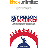 Key Person of Influence (Revised Edition): The Five-Step Method to become one of the most highly valued and highly paid…
