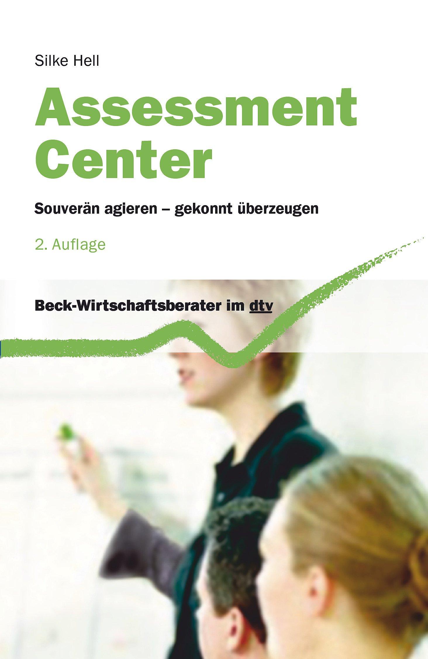 Assessment Center: Souverän agieren - gekonnt überzeugen