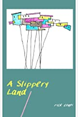 A Slippery Land Kindle Edition