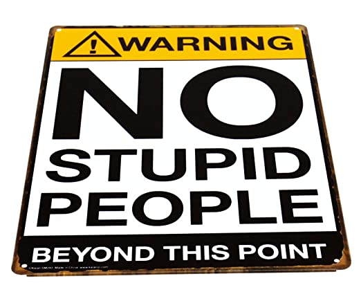 Advertencia no Stupid People Tin cartel placa de metal retro ...