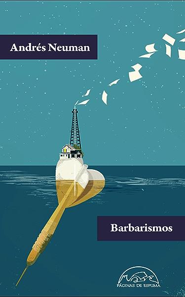 Barbarismos (Voces / Literatura nº 200) eBook: Neuman, Andrés ...