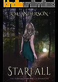 Starfall (The Starfall Chronicles Book 1)