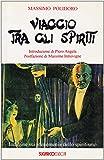 Viaggio tra gli spiriti