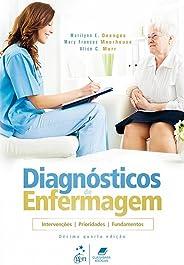 Diagnósticos de Enfermagem - Intervenções, Prioridades, Fundamentos